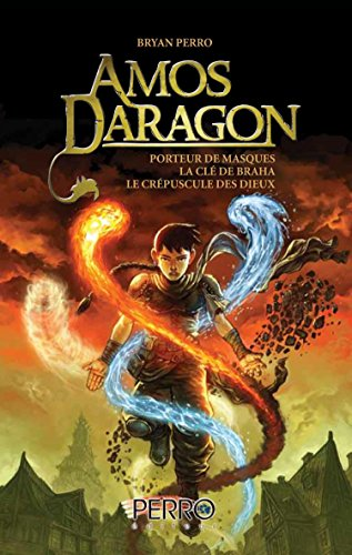 Amos Daragon T1-2-3: Porteur de masque, La clé de Braha, Le crépuscule des dieux (Amos Daragon - Trilogie t. 1)