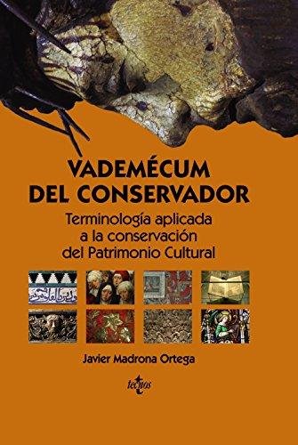 Vademécum del conservador: Terminología aplicada a la conservación del Patrimonio Cultural (Ventana Abierta) por Javier Madrona Ortega