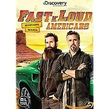 Americars : Mustang Mania, Fast n Loud