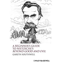 """A Beginners Guide to Nietzsche's """"Beyond Good and Evil"""" by Southwell, Gareth (December 12, 2008) Paperback"""