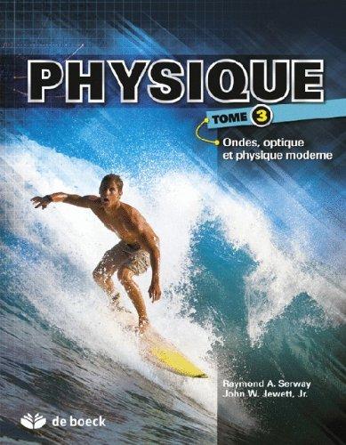 Physique 3 : Ondes, optique et physique moderne par Raymond A. Serway, John W. Jewett Jr.