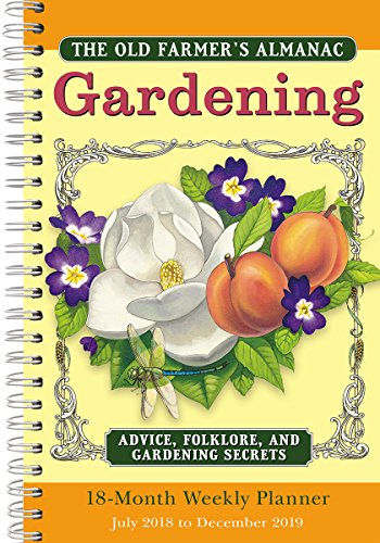 2019 Old Farmer's Almanac Gardening 18-Month Weekly Planner: By Sellers Publishing