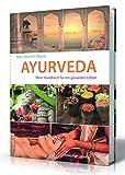 Ayurveda: Mein Handbuch für ein gesundes Leben