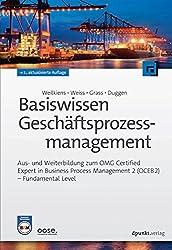 Basiswissen Geschäftsprozessmanagement: Aus- und Weiterbildung zum OMG Certified Expert in Business Process Management 2 (OCEB2) - Fundamental Level