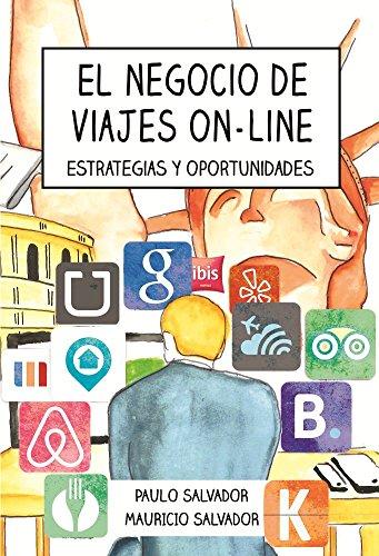 El negocio de viajes on-line: estrategias y oportunidades por Paulo Salvador