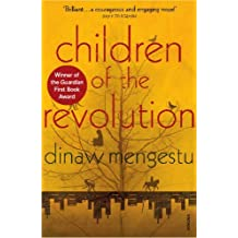 Children of the Revolution by Dinaw Mengestu (22-May-2008) Paperback