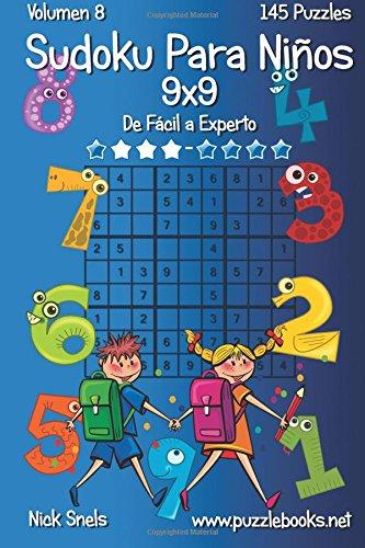 Sudoku Clásico Para Niños 9x9 - De Fácil a Experto - Volumen 8 - 145 Puzzles: Volume 8 (Sudoku Para Niños)