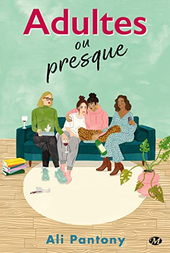 Adultes ou presque (Milady Feel Good Books) par [Pantony, Ali]