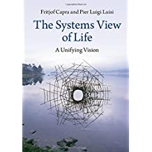 The Systems View of Life: A Unifying Vision