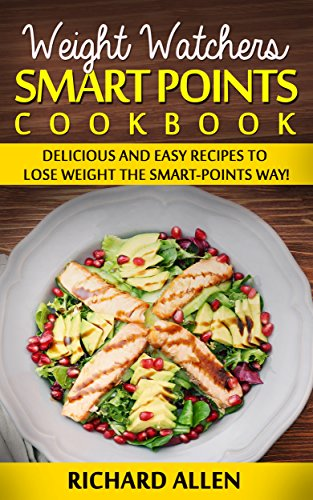 weight-watchers-smart-points-cookbook-delicious-and-easy-recipes-to-lose-weight-the-smart-points-way