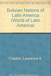 Bolivian Nations of Latin America (World of Latin America)