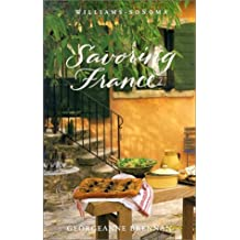 Williams-Sonoma Savoring France: Recipes and Reflections on French Cooking by Georgeanne Brennan (2002-06-02)