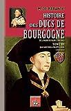 Histoire des Ducs de Bourgogne de la maison de Valois (Tome 3): Jean sans Peur & Philippe le Bon (1416-1431) (Arremouludas)