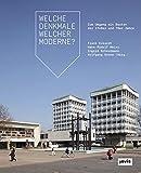 Welche Denkmale welcher Moderne?: Zum Umgang mit Bauten der 1960er und 70er Jahre
