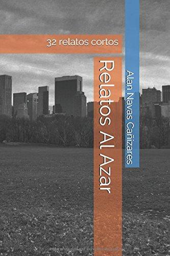 Relatos Al Azar: 32 relatos cortos