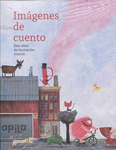 Imágenes de Cuento. Diez años de ilustración infantil - 9788494347696 por Varios autores