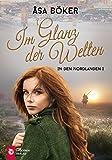 Im Glanz der Welten: In den Nordlanden 1 von Âsa Böker