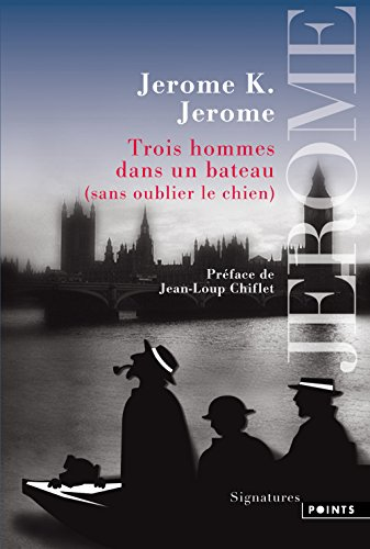 Trois hommes dans un bateau (sans oublier le chien) par Jerome k. Jerome