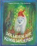 Der weisse Bär König Walemon: Ein norwegisches Märchen