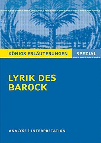 Lyrik des Barock: Interpretationen zu wichtigen Werken der Epoche (Königs Erläuterungen Spezial)