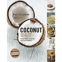 Coconut 24/7 by Pat Crocker (2015-07-02)