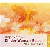 Kinder-Wunsch-Reisen: Meditationen
