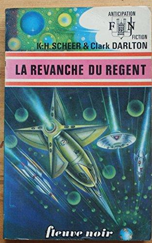 La Revanche du régent - Perry Rhodan - 35 par Karl-Herbert SCHEER & Clark DARLTON