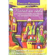 Serie Pintar en Seda nº 2. PINTAR EN SEDA CON MOTIVOS EMBLEMÁTICOS DE DIFERENTES PAÍSES (Cp - Serie Pintar En Seda)
