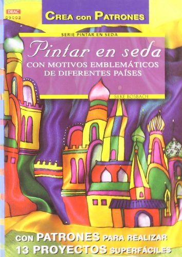 Serie Pintar en Seda nº 2. PINTAR EN SEDA CON MOTIVOS EMBLEMÁTICOS DE DIFERENTES PAÍSES (Cp - Serie Pintar En Seda) por Silke Bosbach