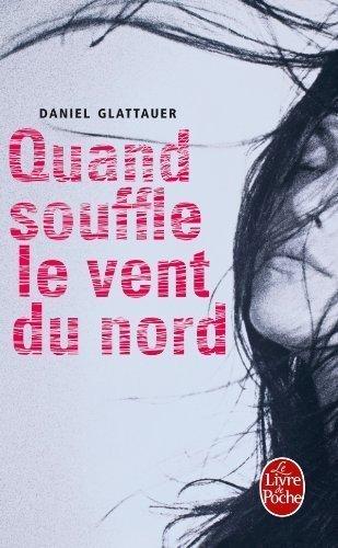 QUAND SOUFFLE LE VENT DU NORD by DANIEL GLATTAUER (LGF)