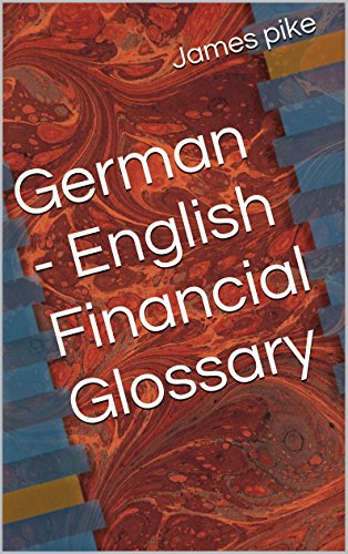 German - English Financial Glossary (English Edition) por James Pike