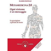 Metamedicina 2.0. Ogni sintomo è un messaggio