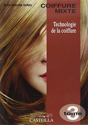 Technologie de la coiffure CAP-BP, Vol. : Tome 3, Coiffure mixte