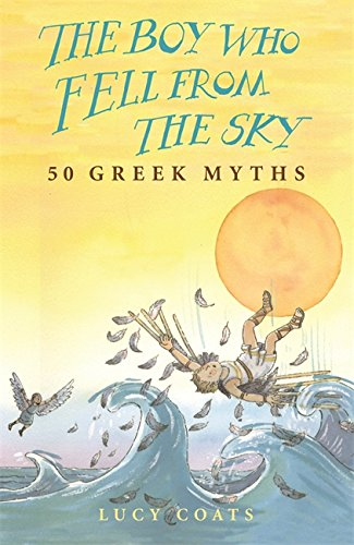 The boy who fell from the sky : 50 Greek myths