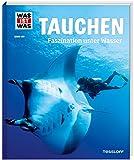 WAS IST WAS Band 139 Tauchen. Faszination unter Wasser (WAS IST WAS Sachbuch, Band 139)