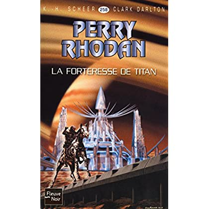 Perry Rhodan n°258 - La Forteresse de Titan