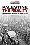 Palestine: The Reality, the Inside Story of the Balfour Declaration 1917-1938