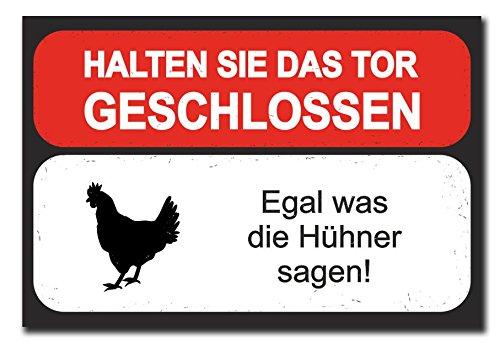 Hochwertiges Metallschild 30 x 20 cm aus Alu Verbund Halten sie das Tor geschlossen egal was die Hühner sagen Deko Schild Wandschild