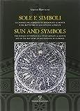 Sole e simboli. Gli zodiaci di San Miniato e di San Giovanni a Firenze. Ediz. italiana e inglese