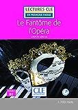 Le Fantôme de l'Opéra. B2 (Lectures clé en français facile)