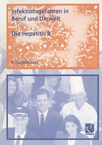 Infektionsgefahren in Beruf und Umwelt / Die Hepatitis B (German Edition)