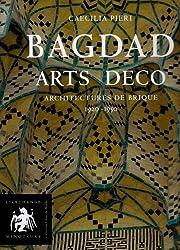 Bagdad Arts Déco : Architectures de brique 1920-1950