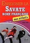 Enseigner la savate boxe fran�aise au...