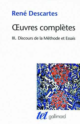 Œuvres complètes, III:Discours de la méthode/Dioptrique/Météores/La Géométrie