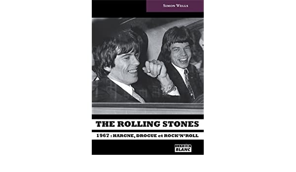 the rolling stones 1967 hargne drogue et rocknroll french edition