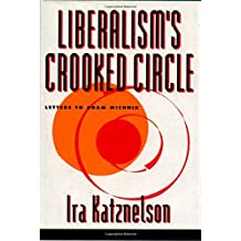 Liberalism's Crooked Circle: Letters to Adam Michnik
