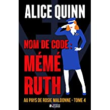 NOM DE CODE : MÉMÉ RUTH: Au pays de Rosie Maldonne, saison 4