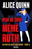 NOM DE CODE : MÉMÉ RUTH: Au pays de Ro...