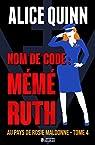 Nom de code : Mémé Ruth, tome 4 : Au pays de Rosie Maldonne par Quinn