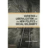 Varieties of Liberalization and the New Politics of Social Solidarity (Cambridge Studies in Comparative Politics)